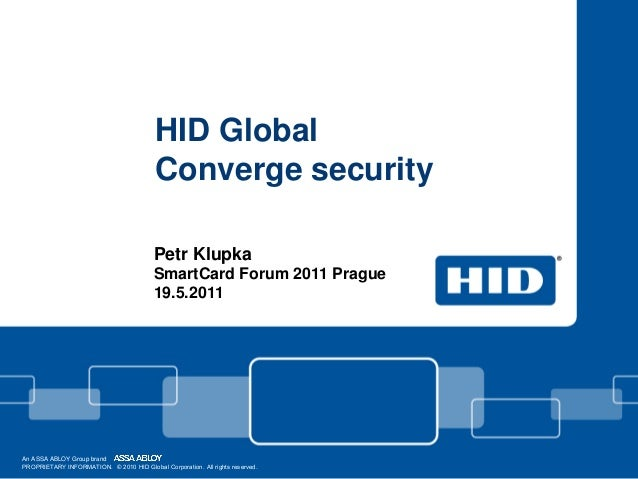 HID Global                                          Converge security                                          Petr Klupka...