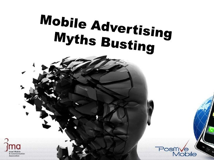 Myth #1:  Mobile Advertising is a big  promise…but it still doesn't happen much at the moment