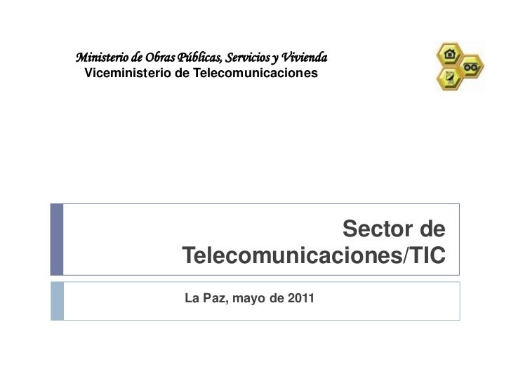 Ministerio de Obras Públicas, Servicios y Vivienda<br />Viceministerio de Telecomunicaciones<br />Sector de  Telecomunicac...