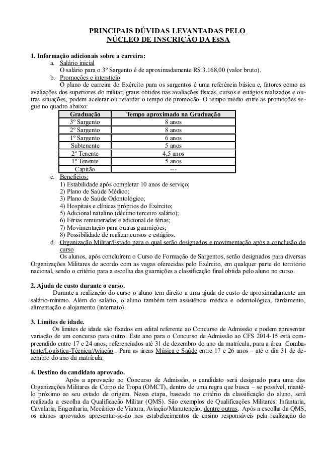 PRINCIPAIS DÚVIDAS LEVANTADAS PELO NÚCLEO DE INSCRIÇÃO DA EsSA 1. Informação adicionais sobre a carreira: a. Salário inici...