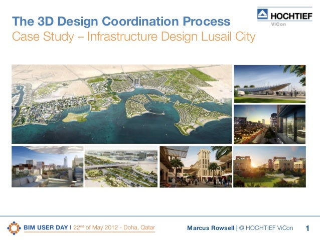 The 3D Design Coordination Process Case Study – Infrastructure Design Lusail City  Marcus Rowsell | © HOCHTIEF ViCon  1