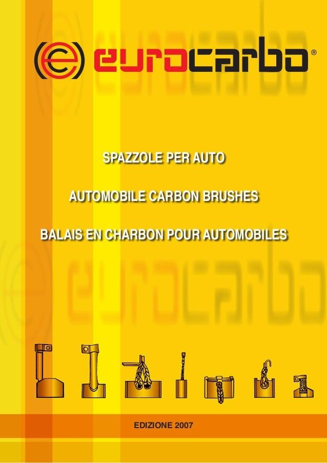 EDIZIONE 2007 SPAZZOLE PER AUTO AUTOMOBILE CARBON BRUSHES BALAIS EN CHARBON POUR AUTOMOBILES