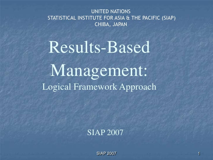 UNITED NATIONS STATISTICAL INSTITUTE FOR ASIA & THE PACIFIC (SIAP)                    CHIBA, JAPAN Results-Based Managemen...