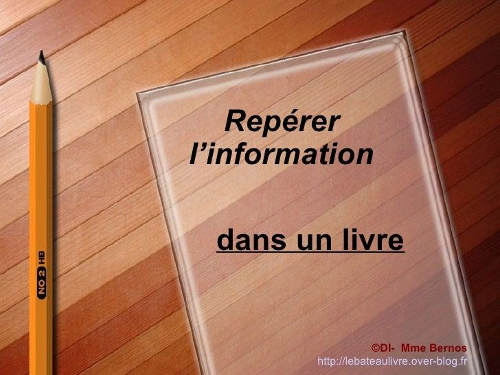 Repérer l'information dans un livre ©DI-  Mme Bernos http://lebateaulivre.over-blog.fr