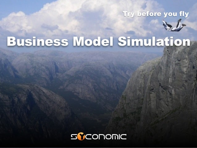 Business Model Simulation Try before you fly