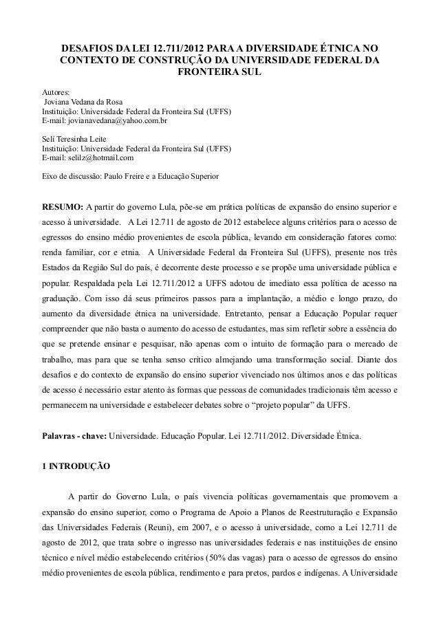 DESAFIOS DA LEI 12.711/2012 PARAA DIVERSIDADE ÉTNICA NOCONTEXTO DE CONSTRUÇÃO DA UNIVERSIDADE FEDERAL DAFRONTEIRA SULAutor...