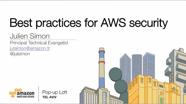 "Best practices for AWS security Julien Simon"" Principal Technical Evangelist julsimon@amazon.fr @julsimon"
