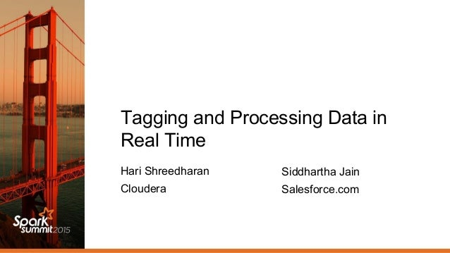 Data Tagging: Tagging And Processing Data In Real Time-(Hari Shreedharan