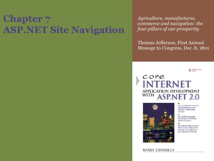 Chapter 7 ASP.NET Site Navigation Agriculture, manufactures, commerce and navigation: the four pillars of our prosperity  ...