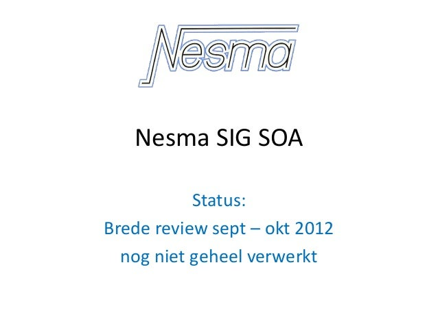 Nesma SIG SOA           Status:Brede review sept – okt 2012  nog niet geheel verwerkt