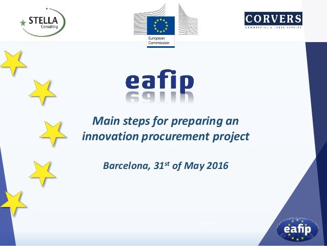 6/9/2016 1 Main steps for preparing an innovation procurement project Barcelona, 31st of May 2016