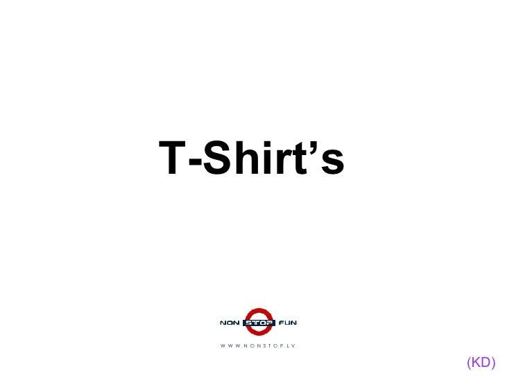 T-Shirt's W  W  W  .  N  O  N  S  T  O  P  .  L  V (KD)