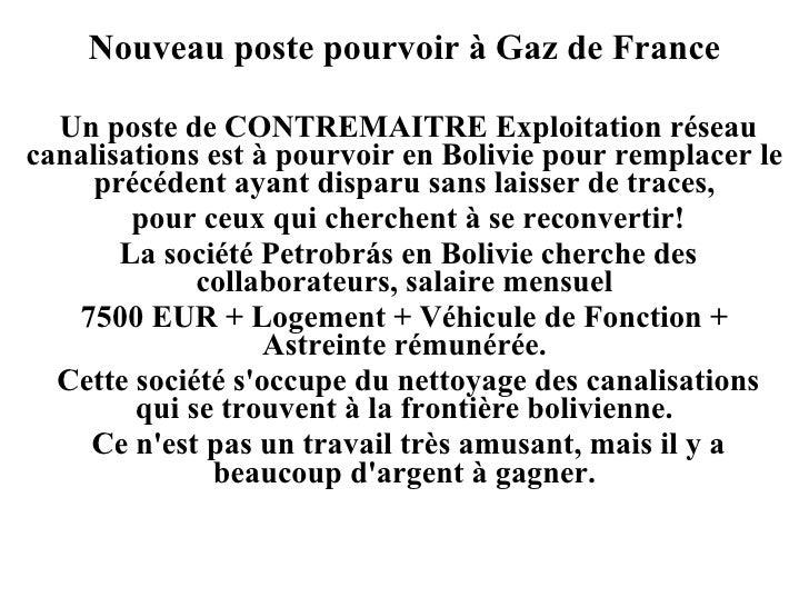 Nouveau poste pourvoir à Gaz de France  Un poste de CONTREMAITRE Exploitation réseau canalisations est à pourvoir en Boliv...