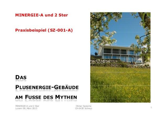 MINERGIE-A und 2 SterPraxisbeispiel (          p    (SZ-001-A)                        )DASPLUSENERGIE-GEBÄUDE            G...