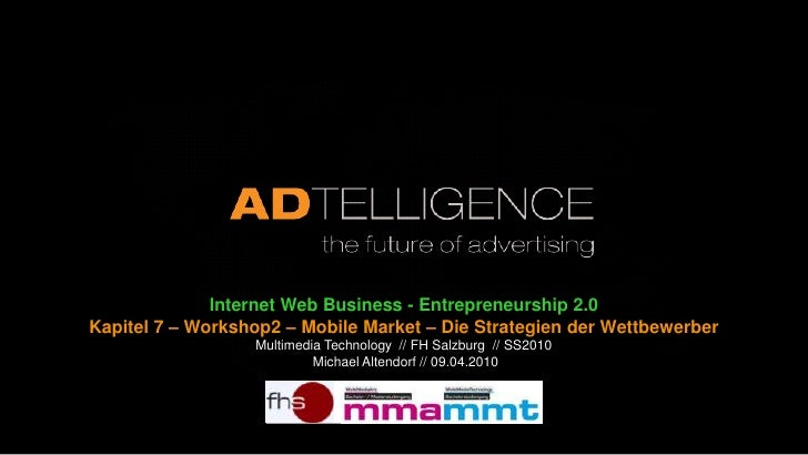 Internet Web Business - Entrepreneurship 2.0<br />Kapitel 7 – Workshop2 – Mobile Market – Die Strategien der Wettbewerber<...