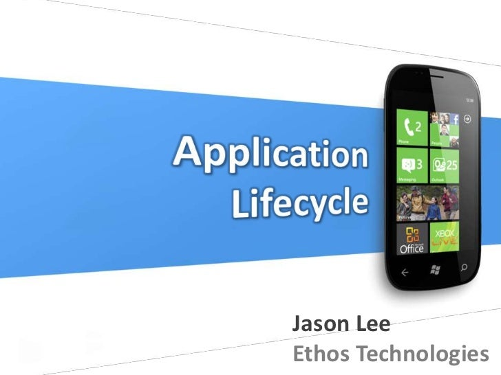 Application<br />Lifecycle<br />Jason Lee<br />Ethos Technologies<br />
