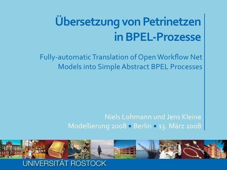 Übersetzung  von  Petrinetzen                    in  BPEL-‐Prozesse    Fully-‐automatic  Translation  of  Op...