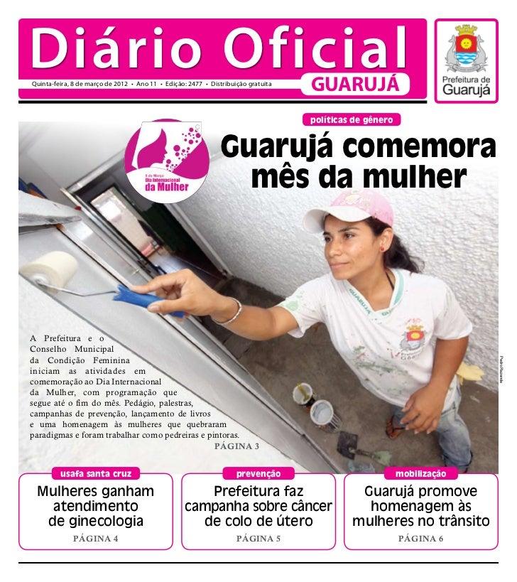 Diário OficialQuinta-feira, 8 de março de 2012 • Ano 11 • Edição: 2477 • Distribuição gratuita                            ...