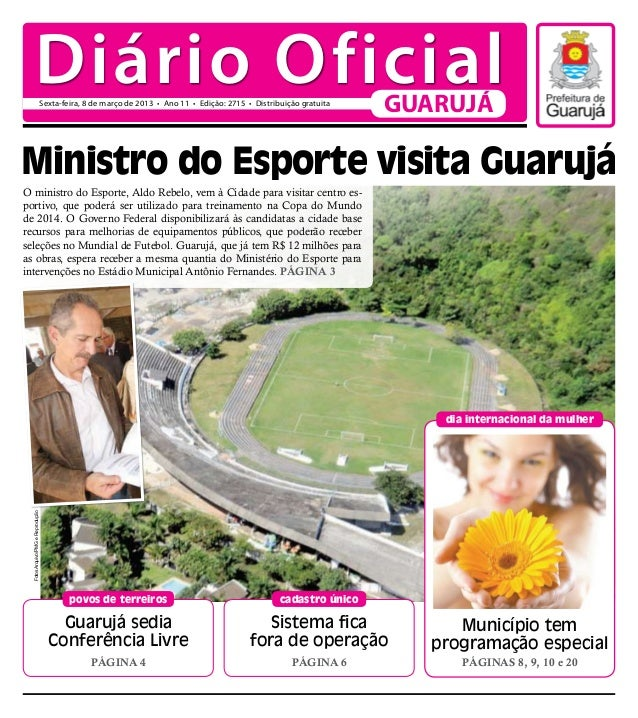 Diário Oficial       Sexta-feira, 8 de março de 2013 • Ano 11 • Edição: 2715 • Distribuição gratuita                      ...