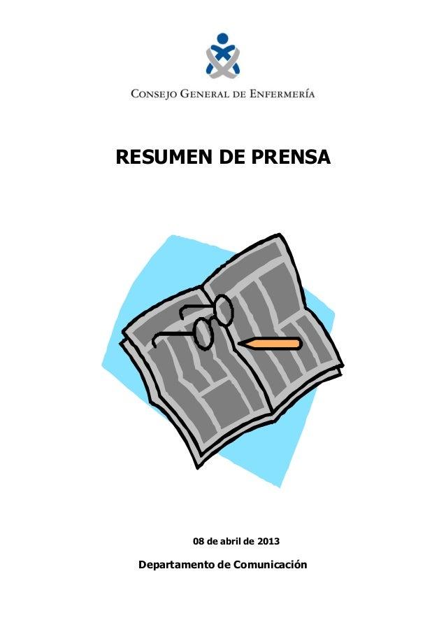 RESUMEN DE PRENSA         08 de abril de 2013 Departamento de Comunicación