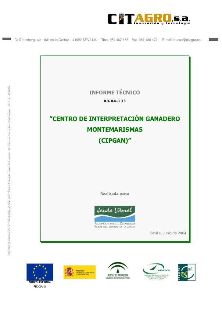 C/ Gutenberg, s/n - Isla de la Cartuja - 41092 SEVILLA. - Tfno. 954 467 486 - Fax 954 460 470 – E-mail: buzon@citagro.esCE...