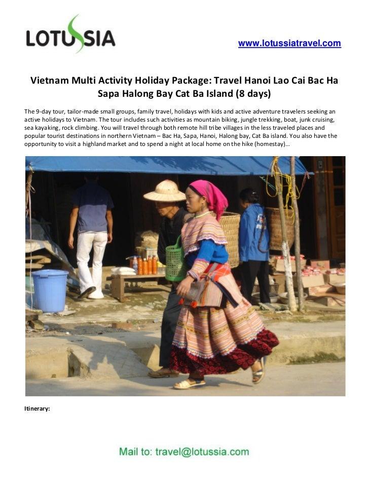www.lotussiatravel.com  Vietnam Multi Activity Holiday Package: Travel Hanoi Lao Cai Bac Ha                Sapa Halong Bay...