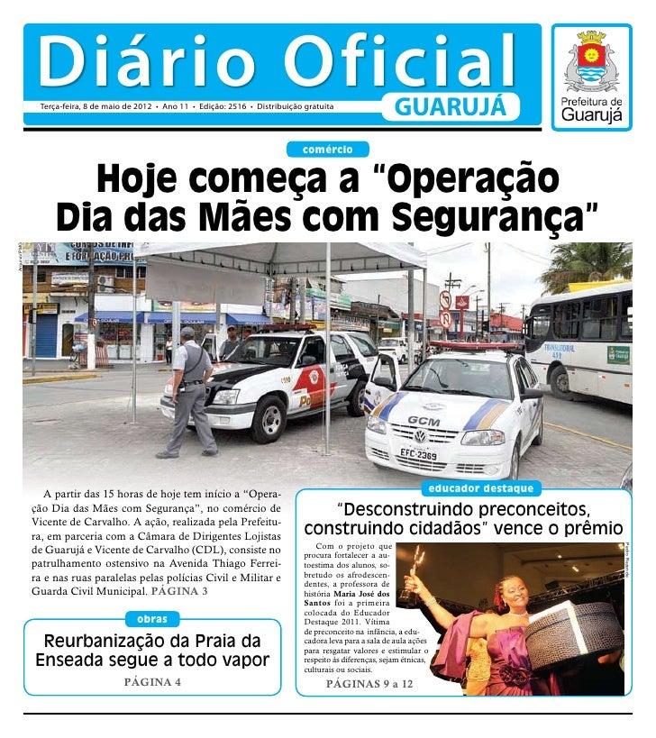 Diário Oficial               Terça-feira, 8 de maio de 2012 • Ano 11 • Edição: 2516 • Distribuição gratuita               ...