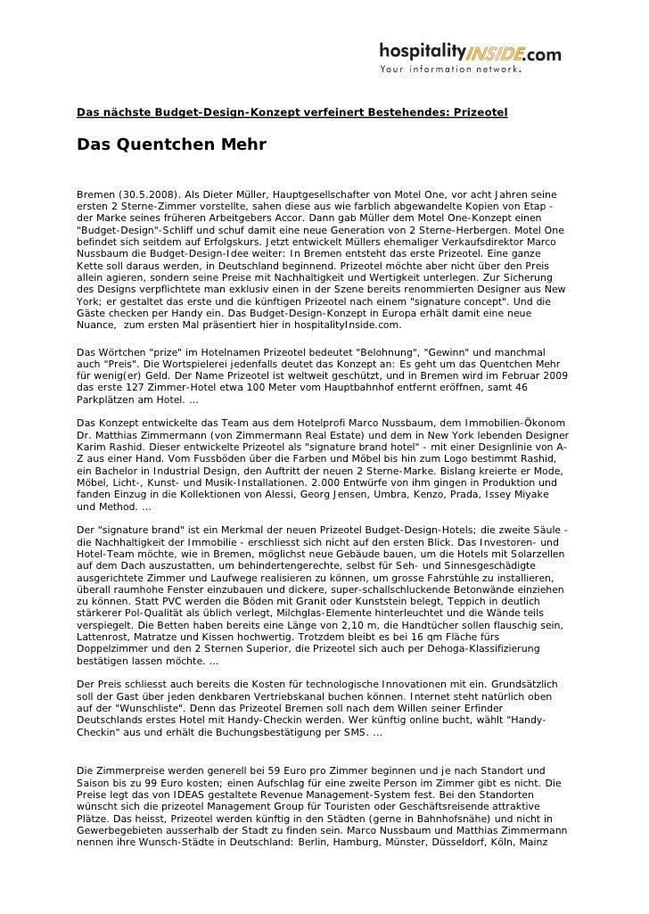 Das nächste Budget-Design-Konzept verfeinert Bestehendes: Prizeotel   Das Quentchen Mehr  Bremen (30.5.2008). Als Dieter M...