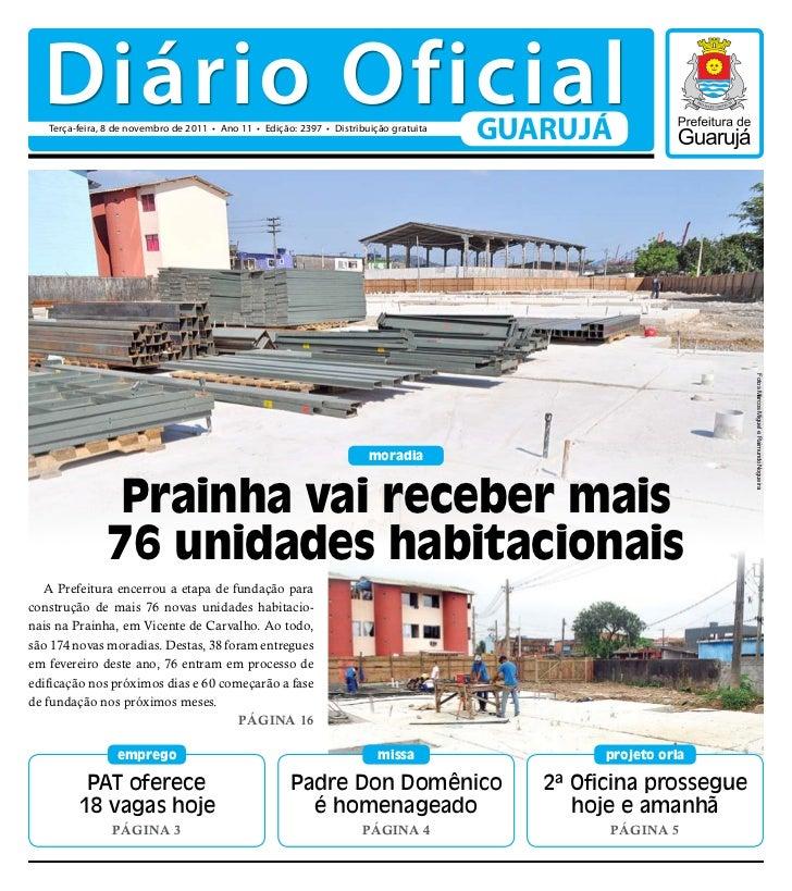 Diário Oficial   Terça-feira, 8 de novembro de 2011 • Ano 11 • Edição: 2397 • Distribuição gratuita                       ...