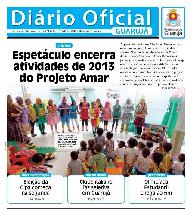 Diário Oficial Sexta-feira, 8 de novembro de 2013 • Ano 13 • Edição: 2882 • Distribuição gratuita  GUARUJÁ  creches  Espet...