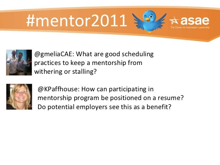 #mentor2011 @gmeliaCAE: What are good scheduling practices to keep a mentorship from withering or stalling? @KPaffhouse: H...