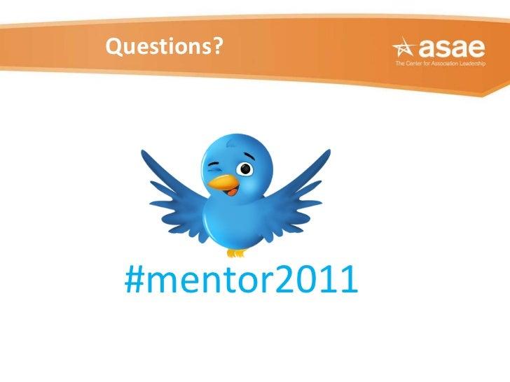 Questions? #mentor2011