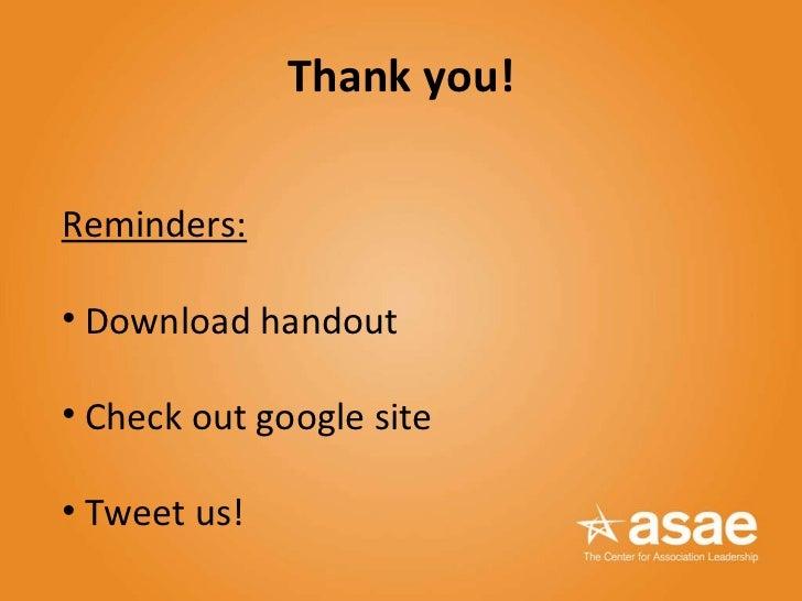 Thank you! <ul><li>Reminders: </li></ul><ul><li>Download handout </li></ul><ul><li>Check out google site </li></ul><ul><li...