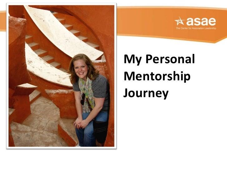 <ul><li>Thirty Years in the Making!  </li></ul>My Personal Mentorship Journey