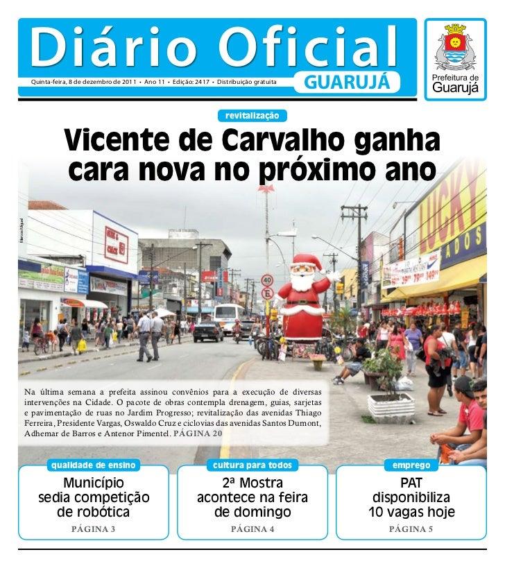 Diário Oficial                 Quinta-feira, 8 de dezembro de 2011 • Ano 11 • Edição: 2417 • Distribuição gratuita        ...