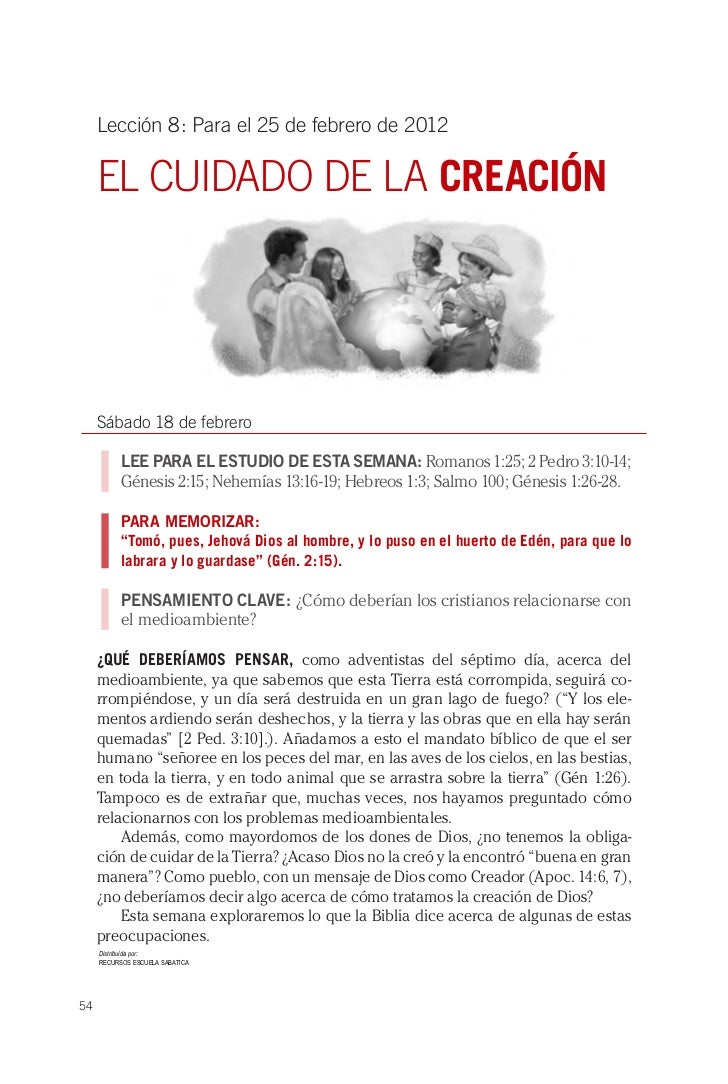 Lección 8: Para el 25 de febrero de 2012     EL CUIDADO DE LA CREACIÓN     Sábado 18 de febrero           LEE PARA EL ESTU...
