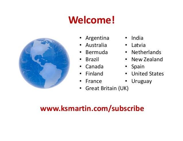 Welcome! • Argentina • Australia • Bermuda • Brazil • Canada • Finland • France • GreatBritain(UK) • India • Latvia • Ne...