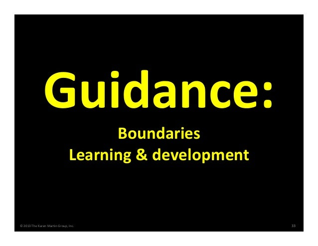 ©2013TheKarenMartinGroup,Inc. 33 Boundaries Learning&development