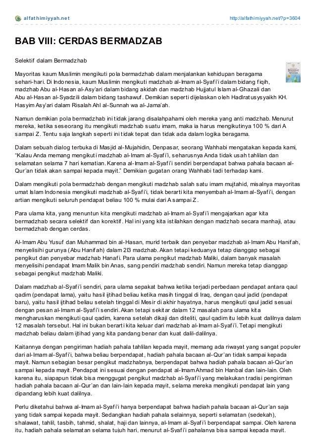alf at himiyyah.net http://alfathimiyyah.net/?p=3604 BAB VIII: CERDAS BERMADZAB Selektif dalam Bermadzhab Mayoritas kaum M...