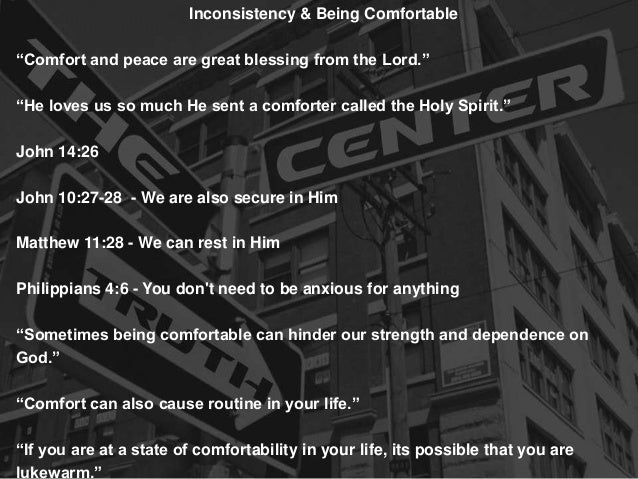 """Inconsistency & Being Comfortable  """"Comfort and peace are great blessing from the Lord."""" """"He loves us so much He sent a co..."""