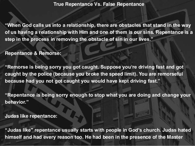 """True Repentance Vs. False Repentance  """"When God calls us into a relationship, there are obstacles that stand in the way of..."""