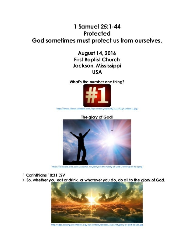 1 Samuel 25:1-44 Protected God sometimes must protect us from ourselves. August 14, 2016 First Baptist Church Jackson, Mis...