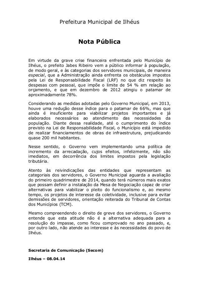 Prefeitura Municipal de Ilhéus Nota Pública Em virtude da grave crise financeira enfrentada pelo Município de Ilhéus, o pr...