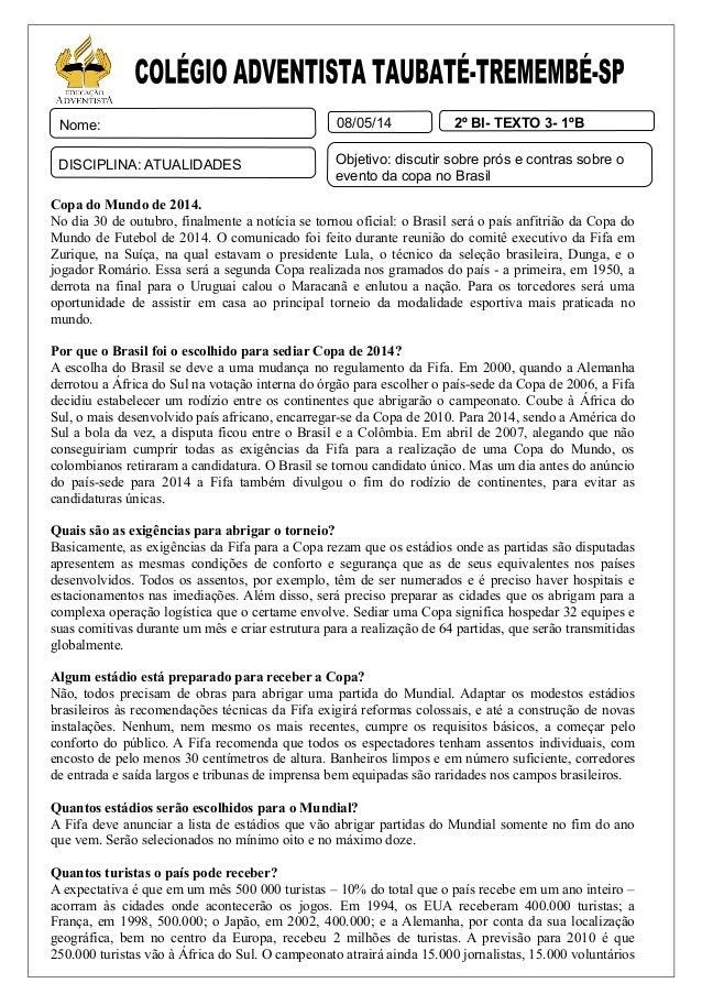 Copa do Mundo de 2014. No dia 30 de outubro, finalmente a notícia se tornou oficial: o Brasil será o país anfitrião da Cop...