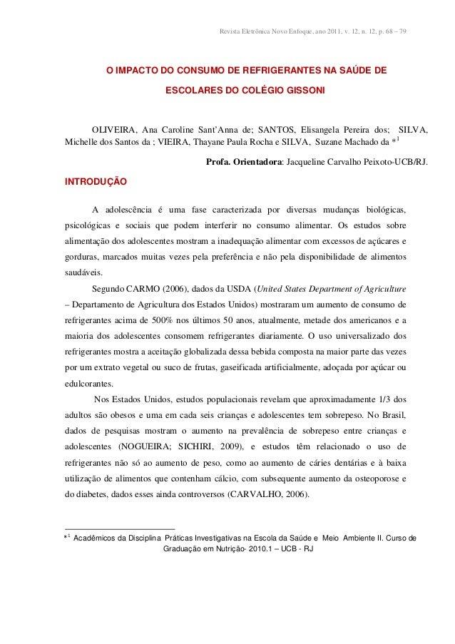 Revista Eletrônica Novo Enfoque, ano 2011, v. 12, n. 12, p. 68 – 79  O IMPACTO DO CONSUMO DE REFRIGERANTES NA SAÚDE DE  ES...