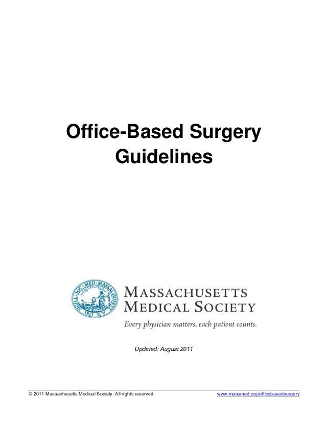 © 2011 Massachusetts Medical Society. All rights reserved. www.massmed.org/officebasedsurgery Office-Based Surgery Guideli...