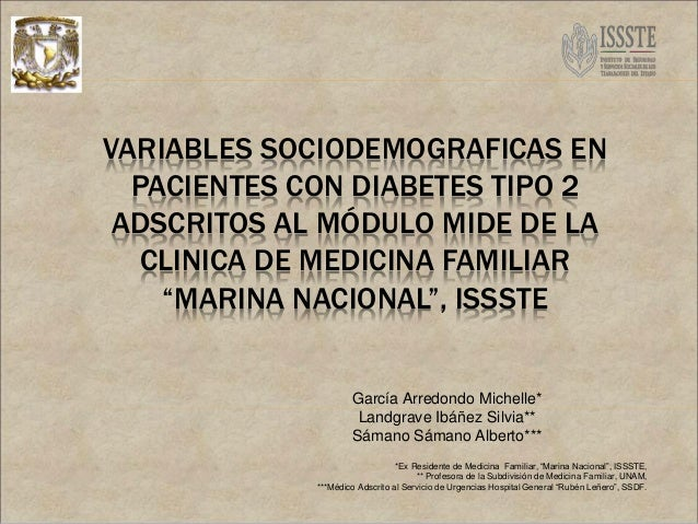"VARIABLES SOCIODEMOGRAFICAS EN PACIENTES CON DIABETES TIPO 2 ADSCRITOS AL MÓDULO MIDE DE LA CLINICA DE MEDICINA FAMILIAR ""..."