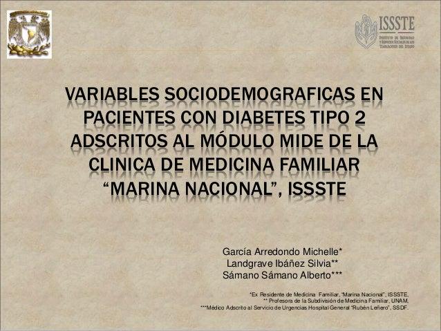 """VARIABLES SOCIODEMOGRAFICAS EN PACIENTES CON DIABETES TIPO 2 ADSCRITOS AL MÓDULO MIDE DE LA CLINICA DE MEDICINA FAMILIAR """"..."""