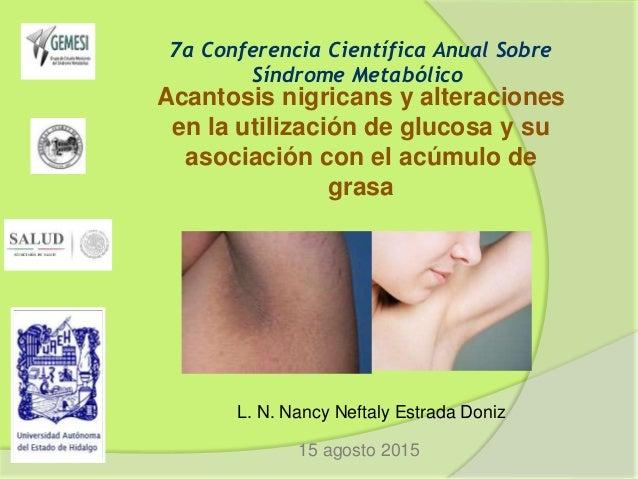 7a Conferencia Científica Anual Sobre Síndrome Metabólico Acantosis nigricans y alteraciones en la utilización de glucosa ...