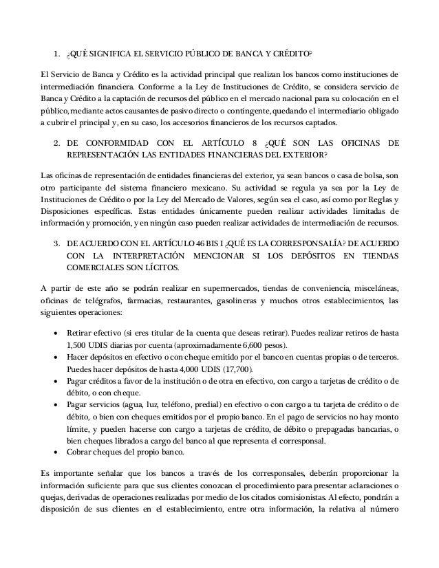 1. ¿QUÉ SIGNIFICA EL SERVICIO PÚBLICO DE BANCA Y CRÉDITO? El Servicio de Banca y Crédito es la actividad principal que rea...